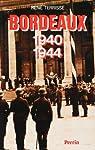 Bordeaux 1940-1944 par Terrisse