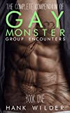 The Complete Compendium Of Gay Monster Group Encounters:  Book One
