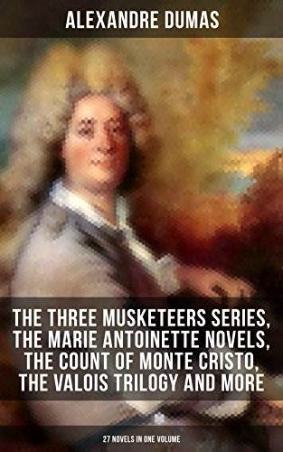 ALEXANDRE DUMAS: The Three Musketeers Series, The Marie Antoinette Novels, The Count of Monte Cristo, The Valois Trilogy and more (27 Novels in One Volume): ... Hero of the People, The Queen's Necklace… - Grave Maurice