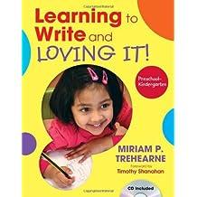 Learning to Write and Loving It! Preschool-Kindergarten by Miriam P. Trehearne (2011-08-17)
