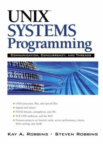 Unix Systems Programming: Communication, Concurrency and Threads 2nd (second) Edition by Robbins, Kay, Robbins, Steve published by Prentice Hall (2003) by Prentice Hall