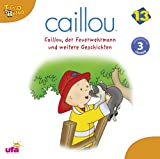 Caillou 13/Audio (.. . der Feuerwehrmann U. a. ) by Caillou