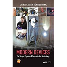 Modern Devices: The Simple Physics of Sophisticated Technology