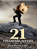 The 21 Financial Myths, Dan Wyson, 0977152200