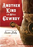 Another Kind of Cowboy by Susan Juby front cover