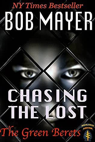 Chasing The Lost Horace Chase Book 2 By Bob Mayer
