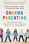 Dharma Parenting: Understand Your Chi...
