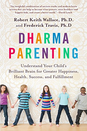 Dharma Parenting: Understand Your Child's Brilliant Brain for Greater Happiness, Health, Success,and Fulfillment cover