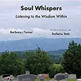 Soul Whispers: Listening to the Wisdom Within