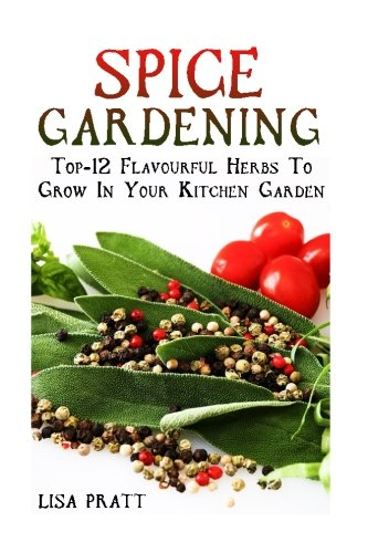 spice-gardening-top-1spice-gardening-top-12-flavourful-herbs-to-grow-in-your-kitchen-garden-2-flavou