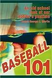 Baseball 101, George J. Martin, 0595304559