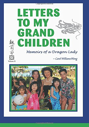 Read Online Letters to my Grandchildren Volume II: Memoirs of a Dragon Lady PDF