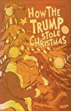 HOW THE TRUMP STOLE CHRISTMAS (ONE SHOT) GOLD FOIL ED