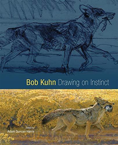 Bob Kuhn: Drawing on Instinct