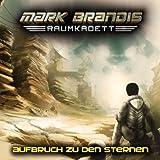 Mark Brandis - Raumkadett 01: Aufbruch zu den Sternen