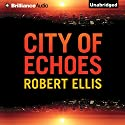 City of Echoes: Detective Matt Jones, Book 1 Audiobook by Robert Ellis Narrated by Nick Podehl