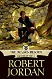 Dragon Reborn (The Wheel of Time, Book 3)