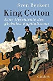 img - for King Cotton: Eine Globalgeschichte des Kapitalismus by Sven Beckert (2014-09-12) book / textbook / text book