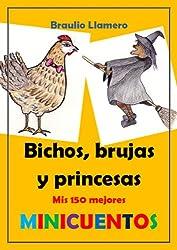 BICHOS, BRUJAS Y PRINCESAS. Mis 150 mejores Minicuentos. (Spanish Edition)