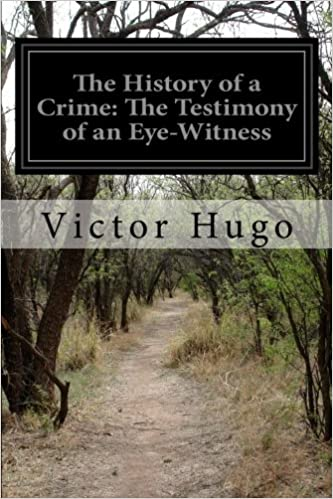 The History of a Crime The Testimony of an Eye-Witness