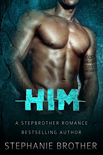 HIM-A Stepbrother Romance: With BONUS NOVELLA: PERSONAL by [Brother, Stephanie]
