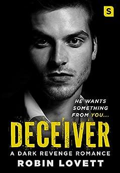 Deceiver: A Dark Revenge Romance (Dark Romance Trilogy) by [Lovett, Robin]