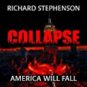 Collapse: New America, Book 1 Audiobook by Richard Stephenson Narrated by David Gilmore