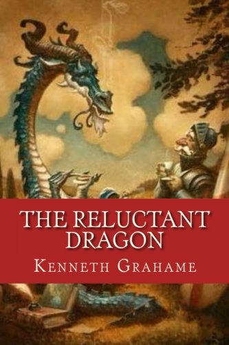 The Reluctant Dragon (Original Text only version): Classic literature short story