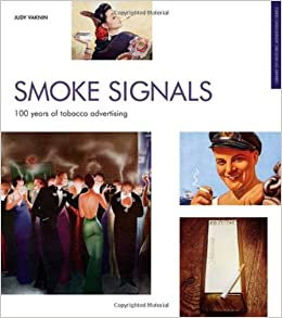 Book Smoke Signals: 100 Years of Tobacco Advertising (Popular Culture)