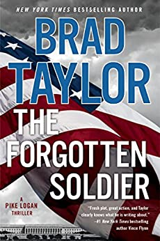 The Forgotten Soldier (Pike Logan Thriller Book 9) by [Taylor, Brad]