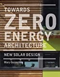 zero energy design - Towards Zero Energy Architecture: New Solar Design