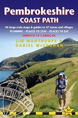 Coastal Path - Pembrokeshire Coast Path: British Walking Guide: 96 large-scale Walking Maps & Guides to 47 Towns and Villages - Planning, Places to Stay, Places to Eat - Amroth to Cardigan (British Walking Guides)