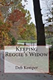 Keeping Reggie's Widow, Deb Kemper, 0615736904