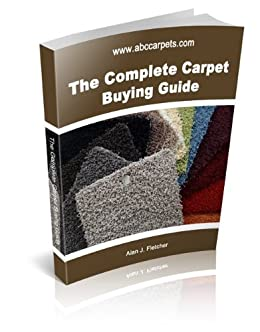 The complete carpet buying guide ebook alan for Carpet buying guide