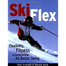 Ski Flex: Flexibility, Fitness & Conditioning for Better Skiing