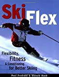ski conditioning - Ski Flex: Flexibility, Fitness, and Conditioning for Better Skiing (Sports Flex Series)