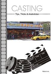 CASTING Tipps,Tricks & Anekdoten