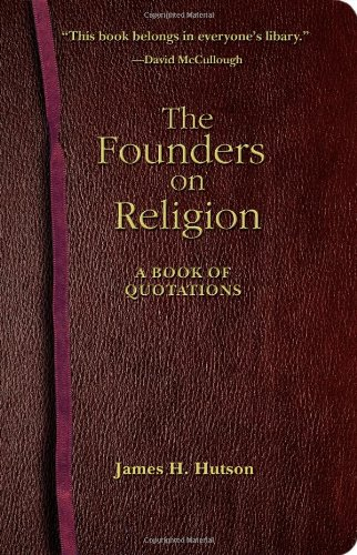 The Founders on Religion: A Book of Quotations pdf epub