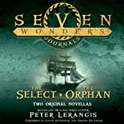 Seven Wonders Journals: The Select and The Orphan | Peter Lerangis