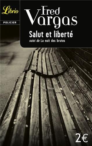 Salut et Liberte: Suivi de la Nuit des Brutes (Librio Noir et Policier) (French Edition)