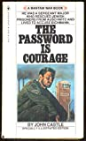 The Password Is Courage, John Castle, 0553121324
