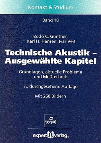 Technische Akustik - Ausgewählte Kapitel: Grundlagen, aktuelle Probleme und Messtechnik (Kontakt & Studium)