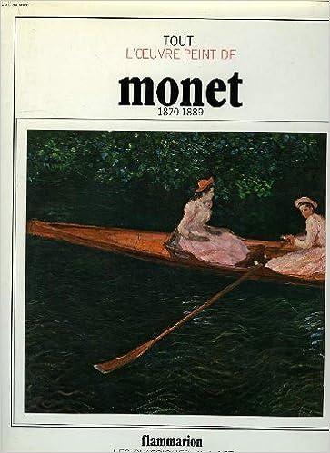 Tout l'oeuvre peint de Monet, 1870-1889 pdf