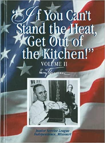 If You Can T Stand The Heat Get Out Of The Kitchen Harry Truman Amazon De Bucher
