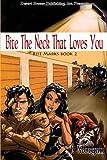 Bite the Neck That Love You, J. Morgan, 1612527728