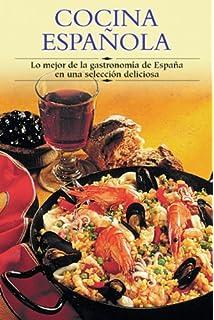 Cocina española: Lo mejor de la gastronomía de España en una selección deliciosa (Cocina