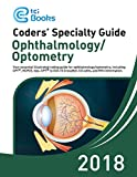 Coders' Specialty Guide 2018: Ophthalmology/Optometry
