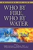 img - for Who by Fire, Who by Water: Un'taneh Tokef (Prayers of Awe) book / textbook / text book