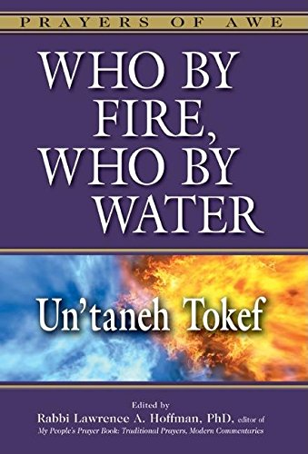 Who by Fire, Who by Water: Un'taneh Tokef (Prayers of - Brown Dalia