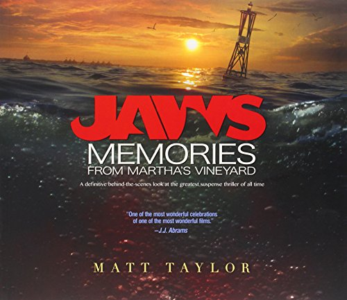 Jaws  Memories From Marthas Vineyard  A Definitive Behind The Scenes Look At The Greatest Suspense Thriller Of All Time